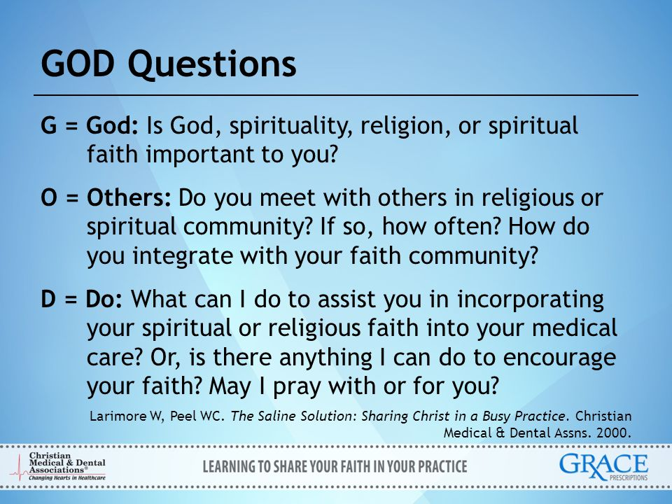 GOD Questions G = God: Is God, spirituality, religion, or spiritual faith important to you