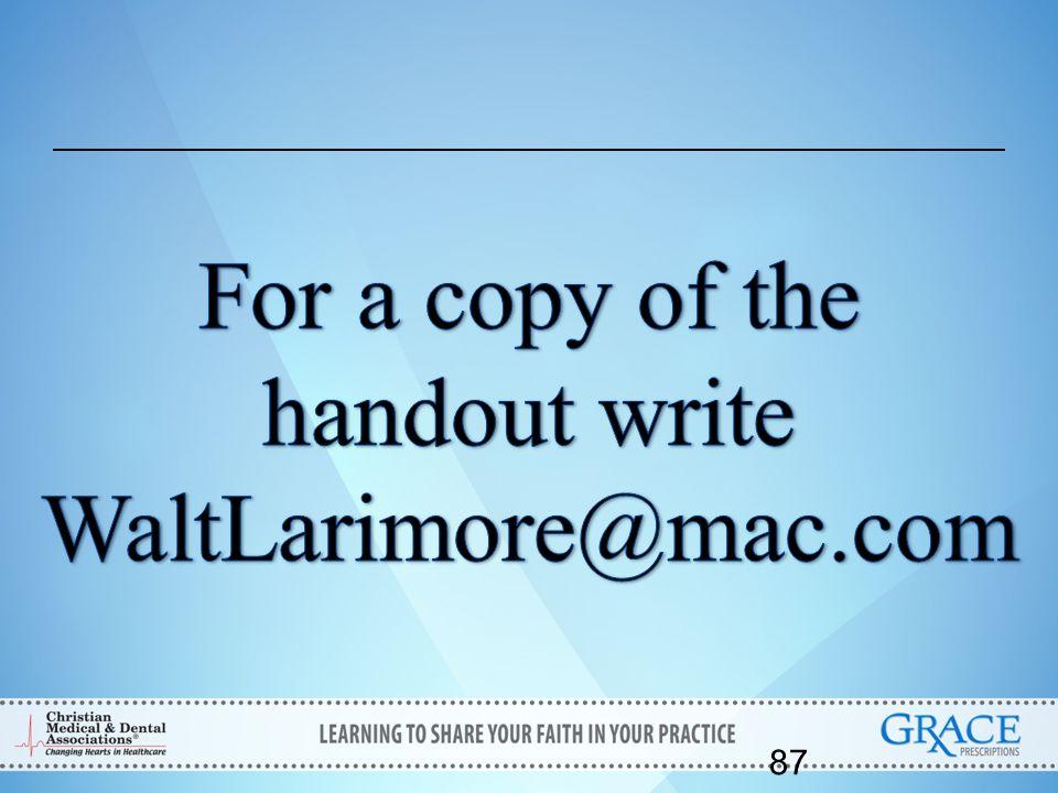 For a copy of the handout write WaltLarimore@mac.com