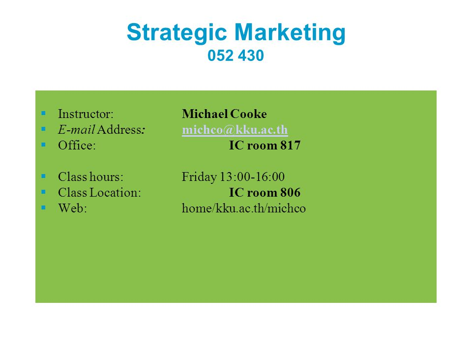 Strategic Marketing 052 430 Instructor: Michael Cooke