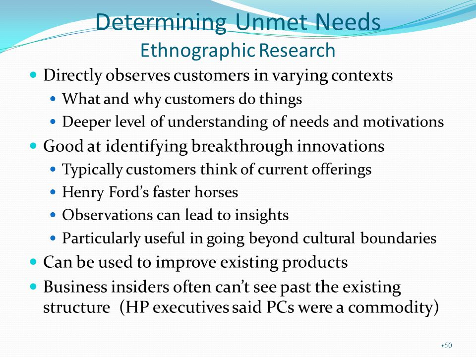 Determining Unmet Needs Ethnographic Research