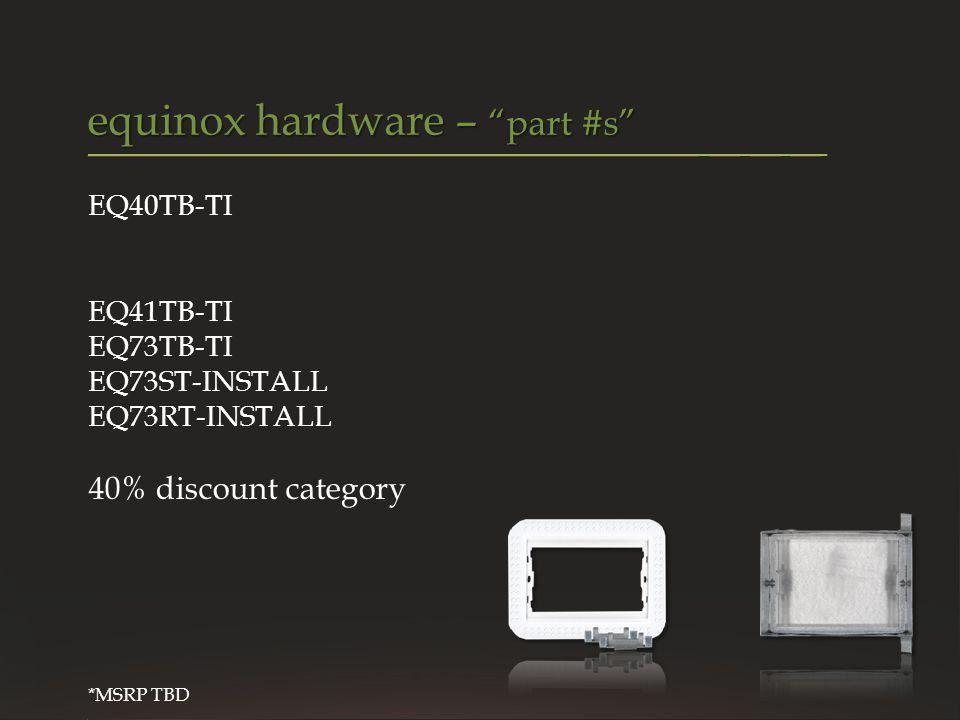 equinox hardware – part #s