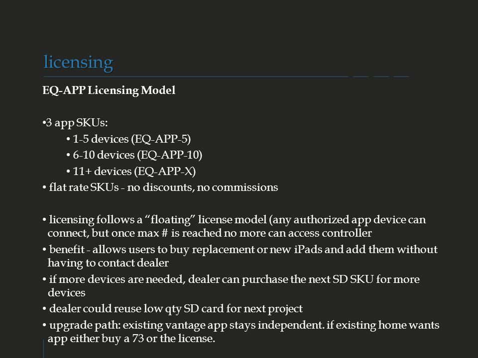 licensing EQ-APP Licensing Model 3 app SKUs: 1-5 devices (EQ-APP-5)