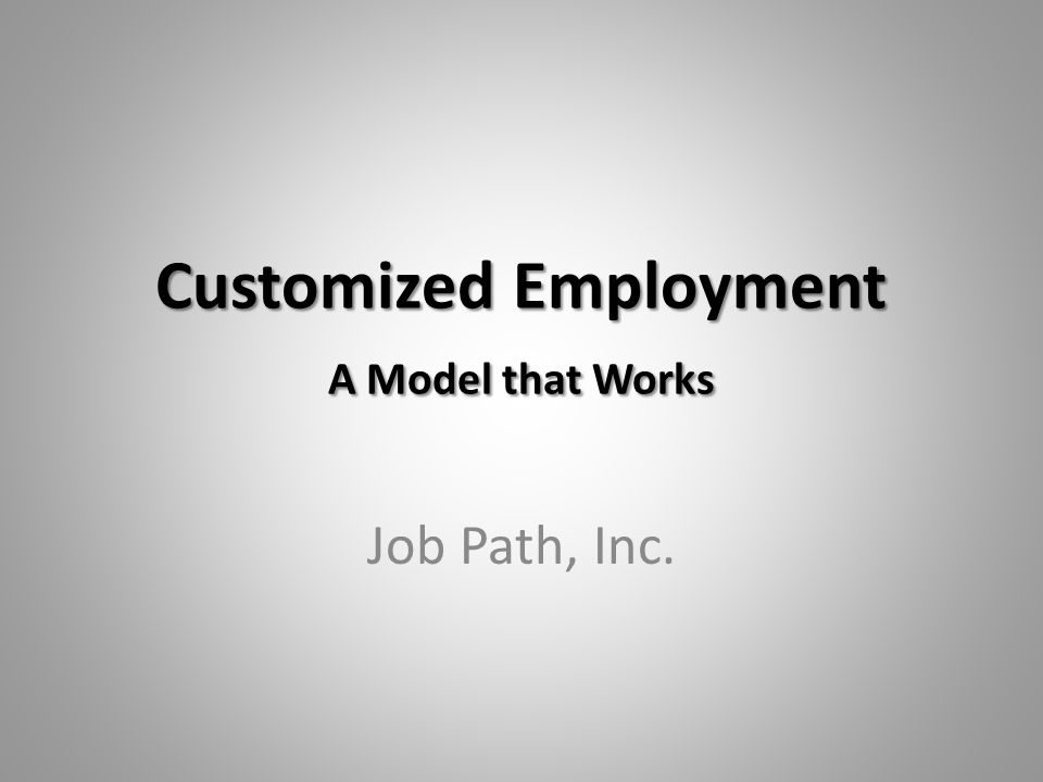 Customized Employment A Model that Works