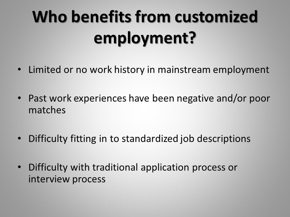 Who benefits from customized employment