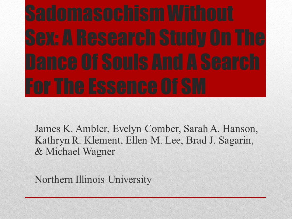 Sadomasochism Without Sex: A Research Study On The Dance Of Souls And A Search For The Essence Of SM