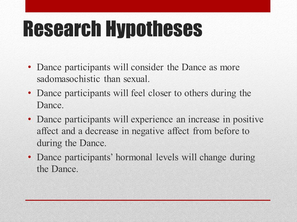 Research Hypotheses Dance participants will consider the Dance as more sadomasochistic than sexual.