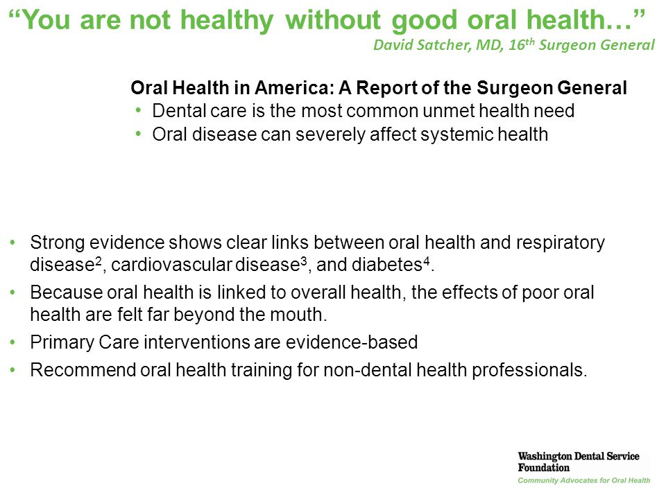 You are not healthy without good oral health…
