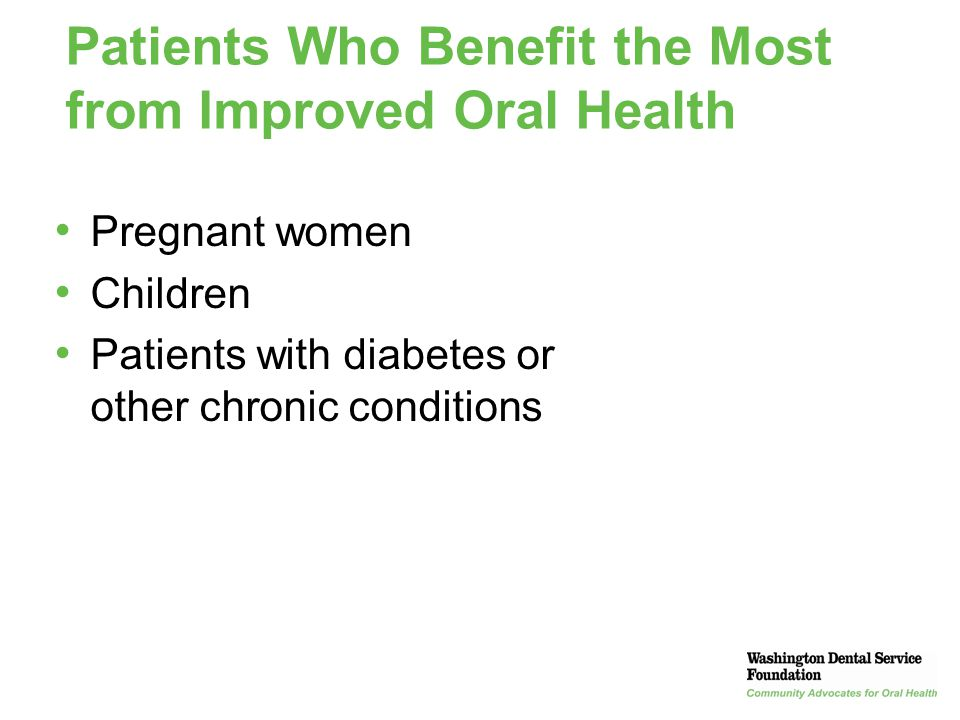 Patients Who Benefit the Most from Improved Oral Health