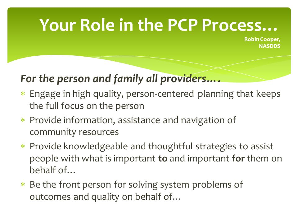 Your Role in the PCP Process… Robin Cooper, NASDDS