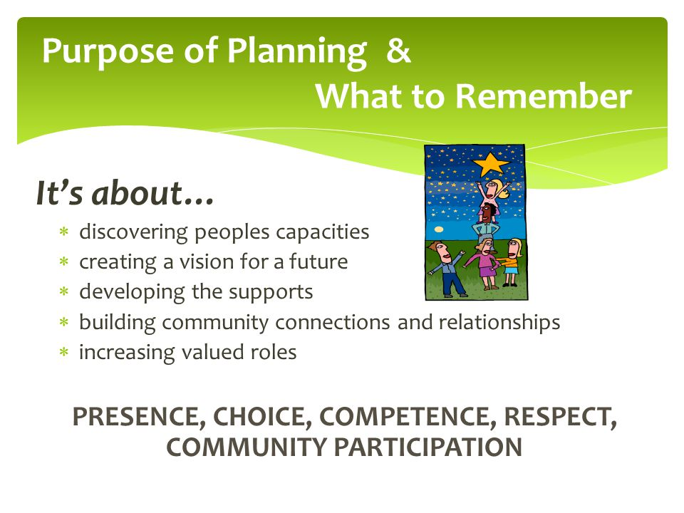 Purpose of Planning & What to Remember