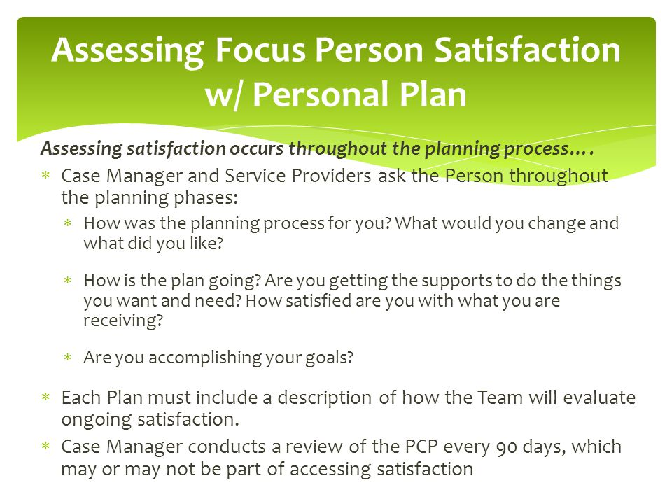 Assessing Focus Person Satisfaction w/ Personal Plan