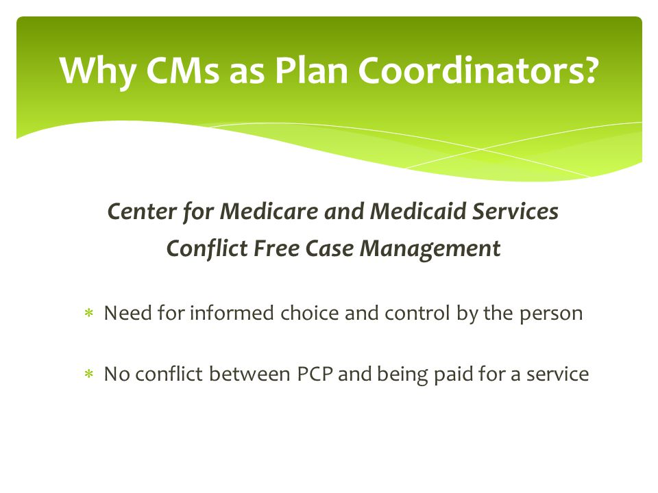 Why CMs as Plan Coordinators