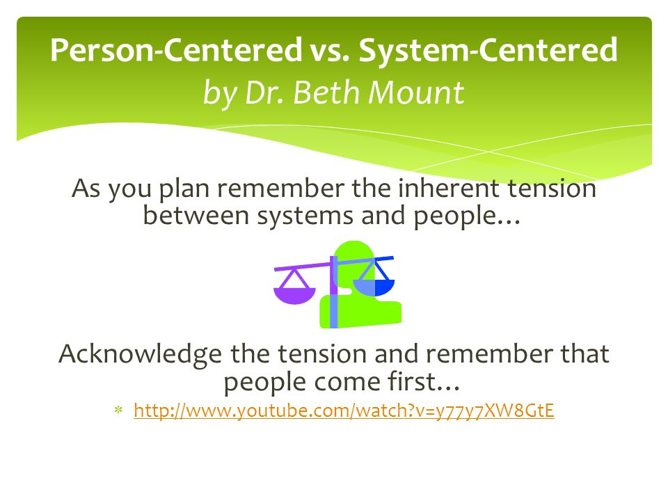 Person-Centered vs. System-Centered by Dr. Beth Mount