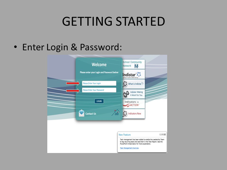 GETTING STARTED Enter Login & Password: