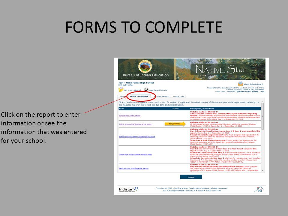 FORMS TO COMPLETE Click on the report to enter information or see the information that was entered for your school.