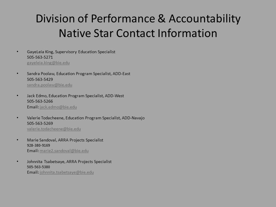Division of Performance & Accountability Native Star Contact Information GayeLeia King, Supervisory Education Specialist.
