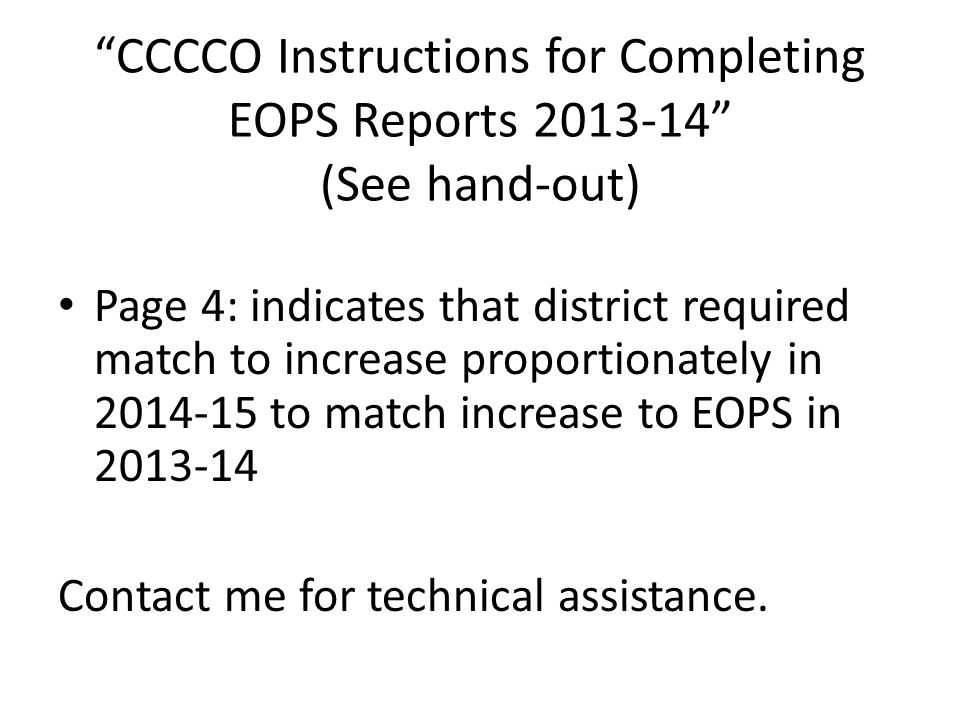 CCCCO Instructions for Completing EOPS Reports 2013-14 (See hand-out)