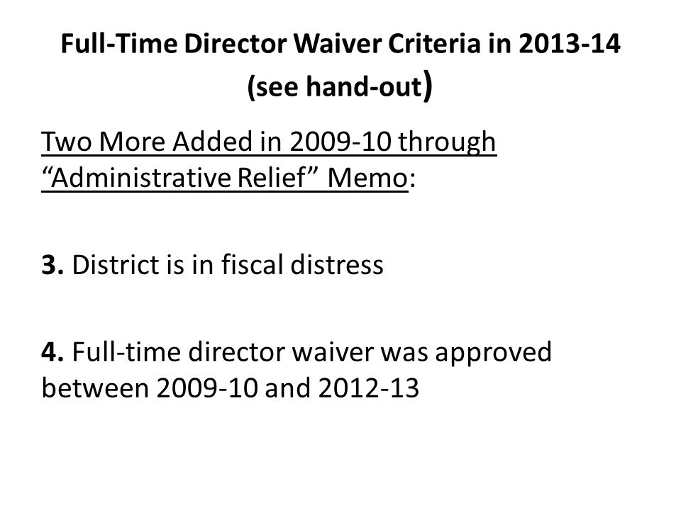 Full-Time Director Waiver Criteria in 2013-14 (see hand-out)