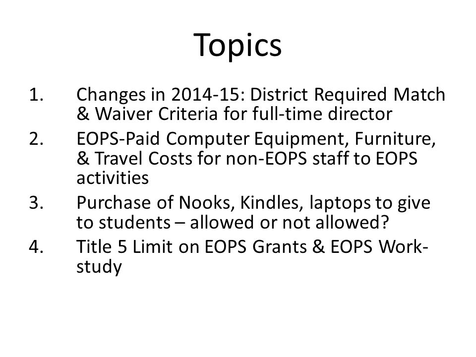 Topics Changes in 2014-15: District Required Match & Waiver Criteria for full-time director.