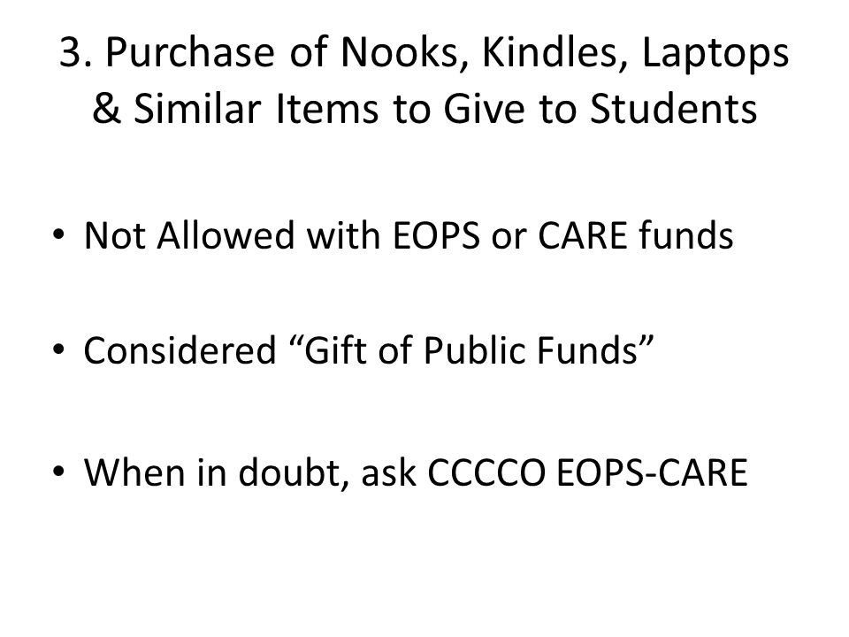 3. Purchase of Nooks, Kindles, Laptops & Similar Items to Give to Students