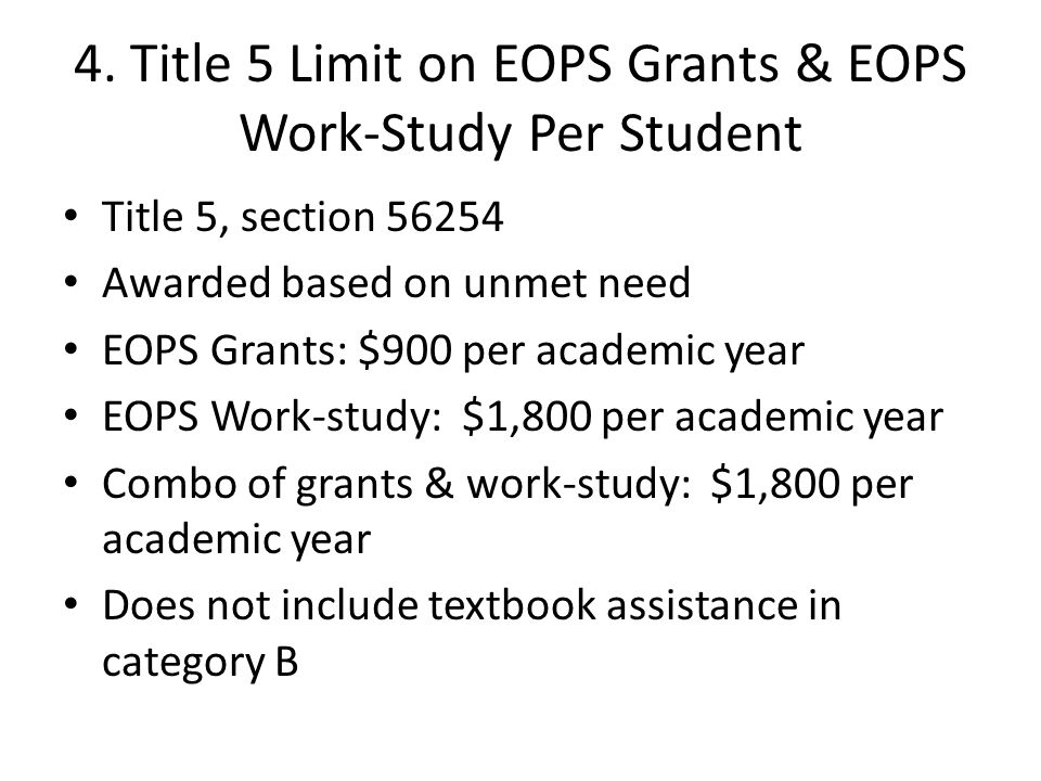 4. Title 5 Limit on EOPS Grants & EOPS Work-Study Per Student