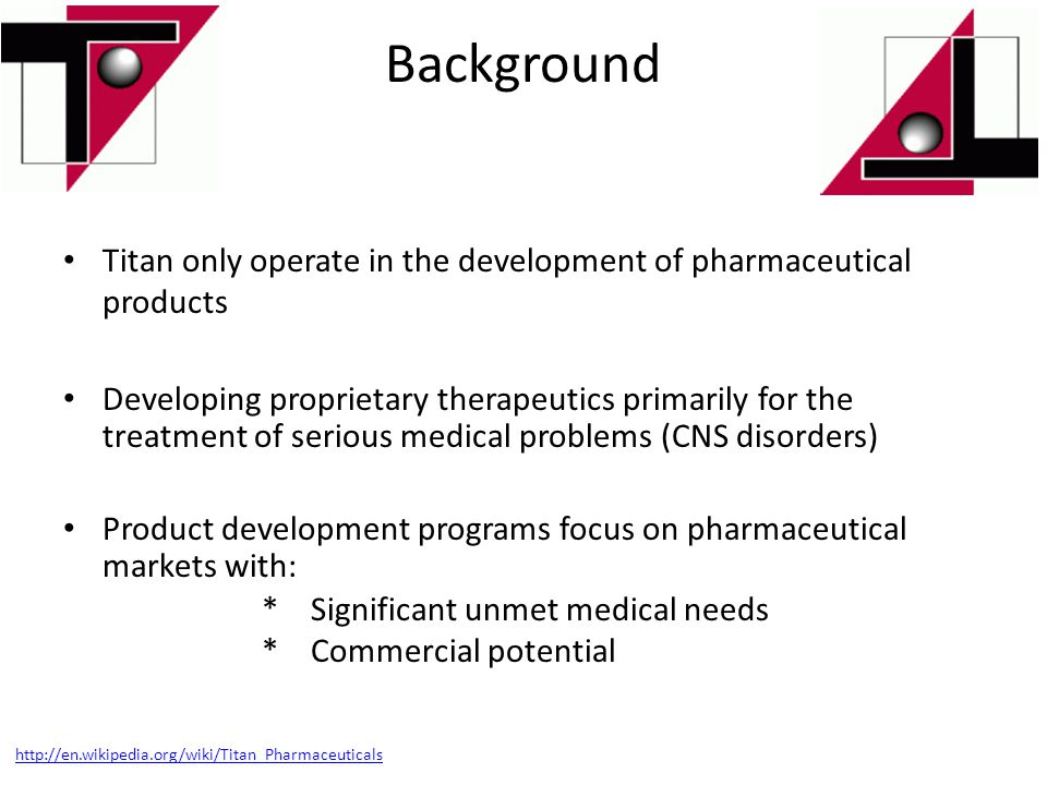Background Titan only operate in the development of pharmaceutical products.