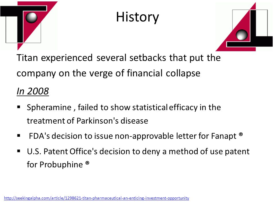 History Titan experienced several setbacks that put the company on the verge of financial collapse.