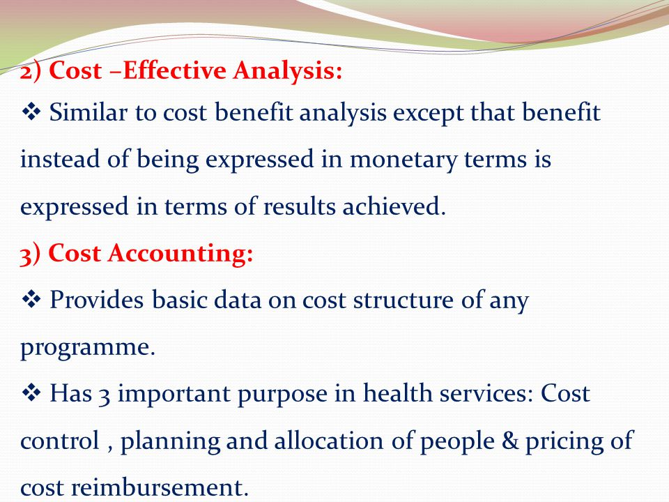 2) Cost –Effective Analysis: