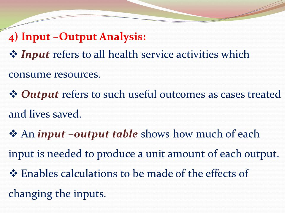 4) Input –Output Analysis: