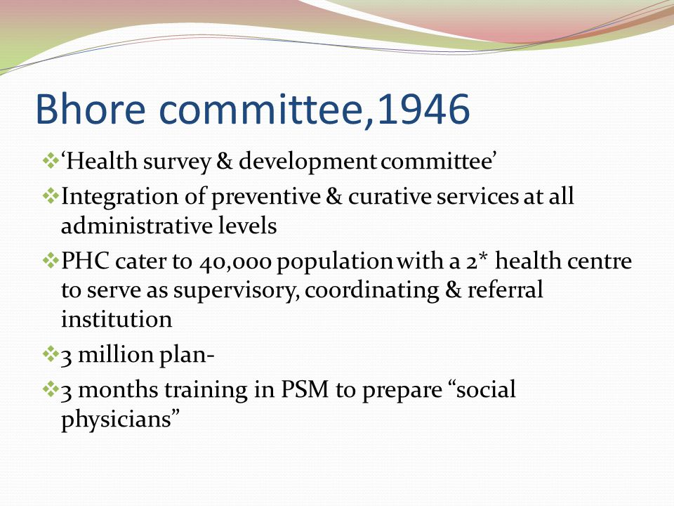 Bhore committee,1946 'Health survey & development committee'