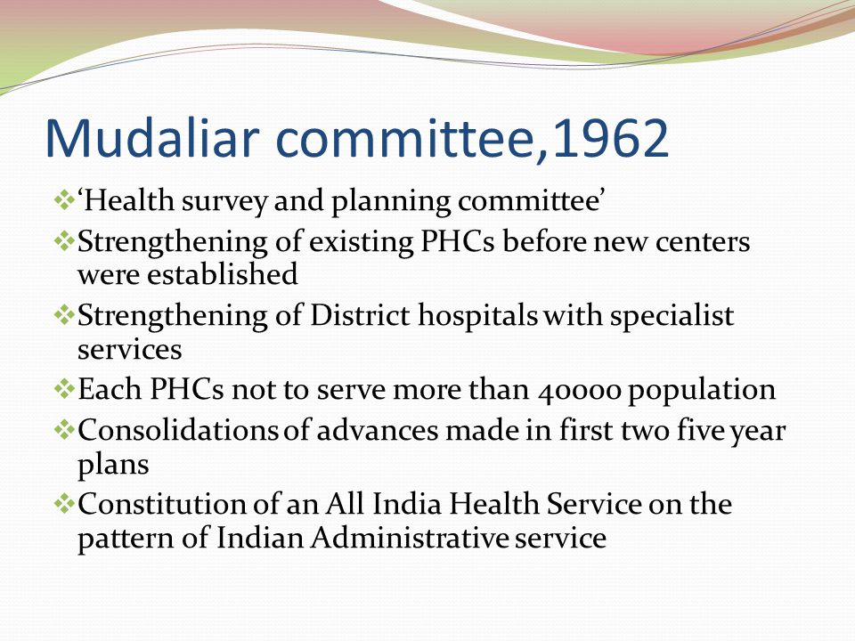 Mudaliar committee,1962 'Health survey and planning committee'