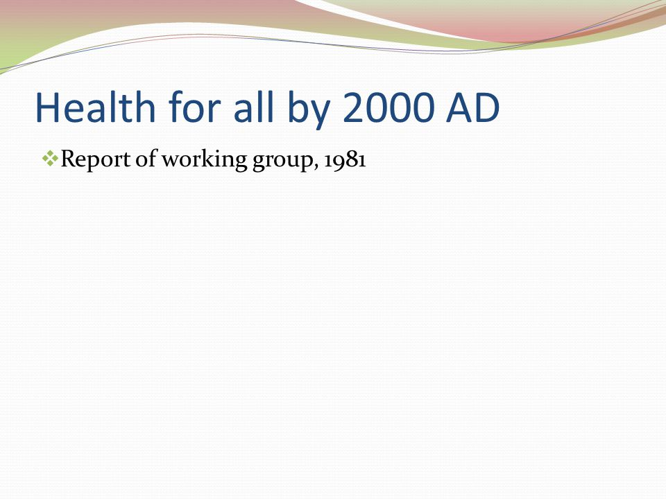 Health for all by 2000 AD Report of working group, 1981