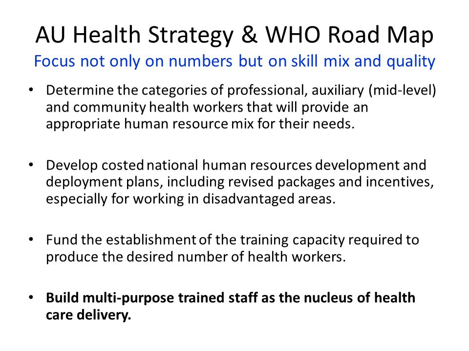AU Health Strategy & WHO Road Map Focus not only on numbers but on skill mix and quality