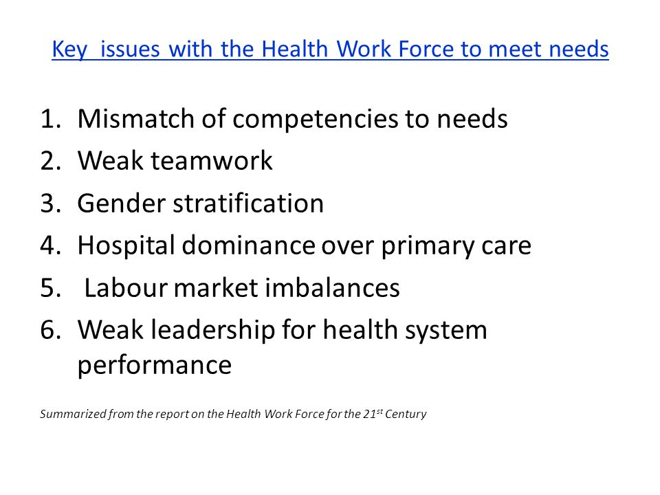 Key issues with the Health Work Force to meet needs