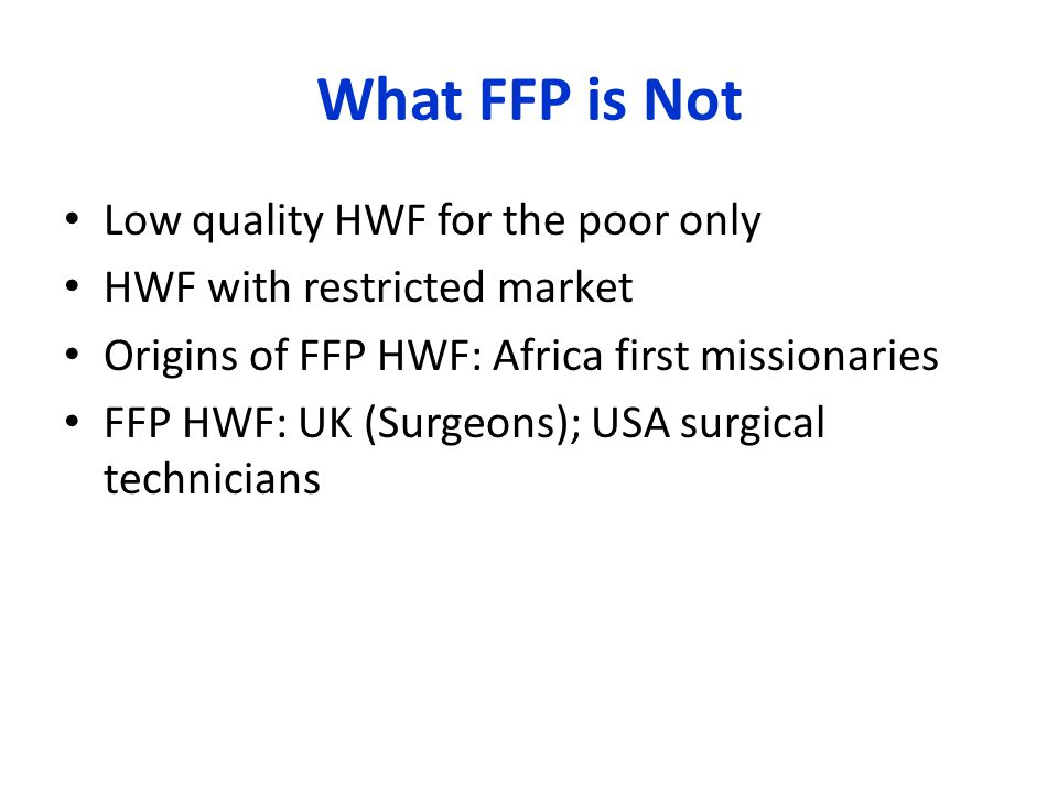What FFP is Not Low quality HWF for the poor only
