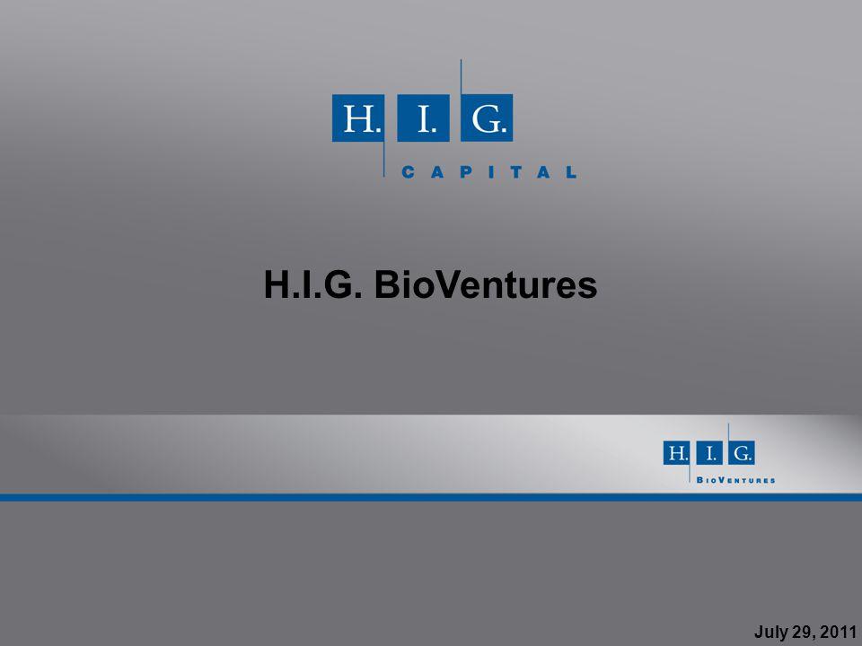 H.I.G. BioVentures July 29, 2011