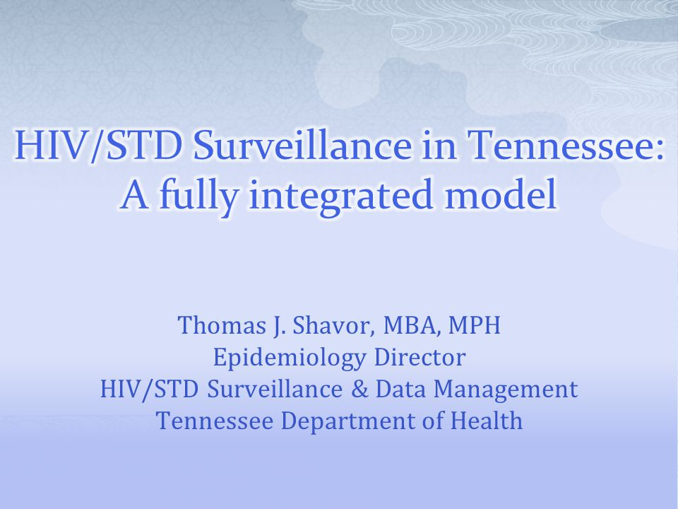 HIV/STD Surveillance in Tennessee: A fully integrated model