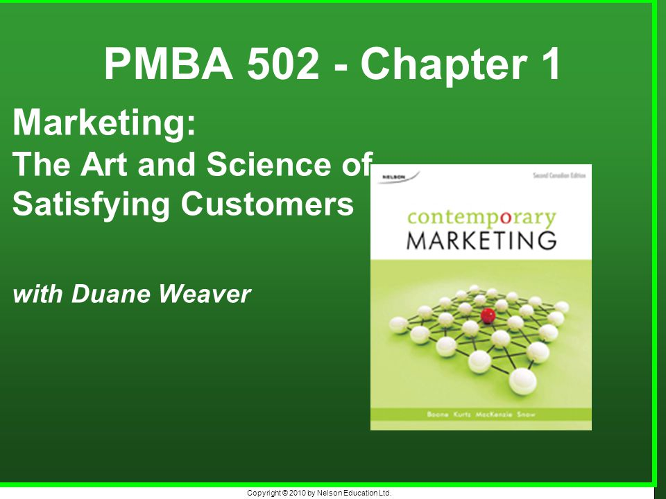 PMBA 502 - Chapter 1 Marketing: The Art and Science of Satisfying Customers with Duane Weaver