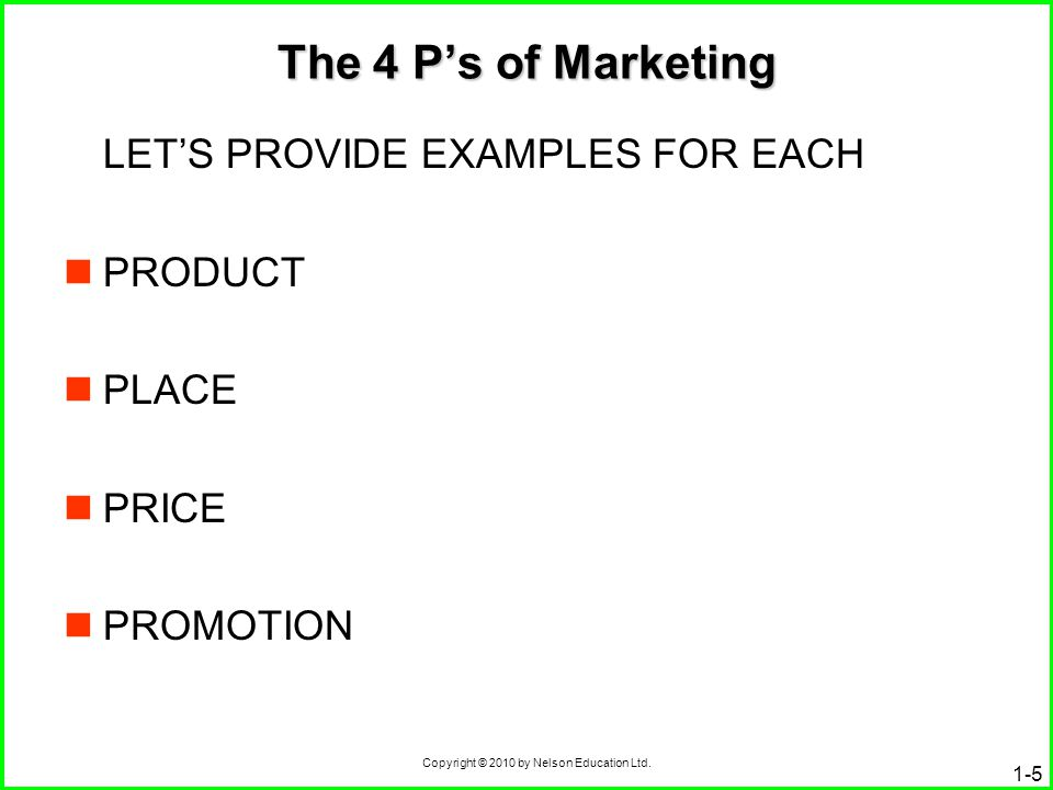 The 4 P's of Marketing LET'S PROVIDE EXAMPLES FOR EACH PRODUCT PLACE