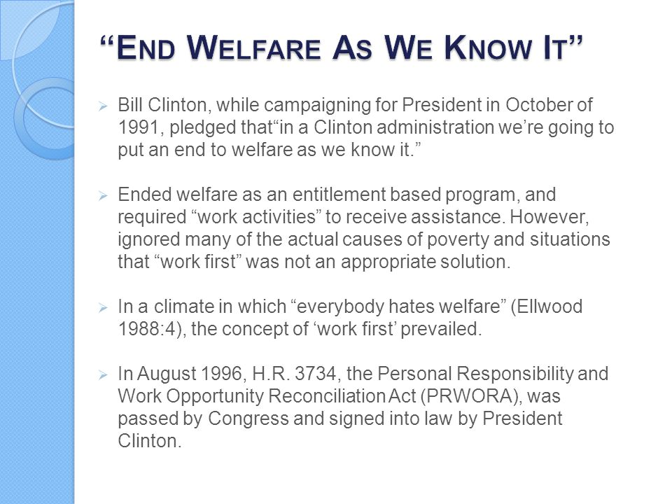 End Welfare As We Know It