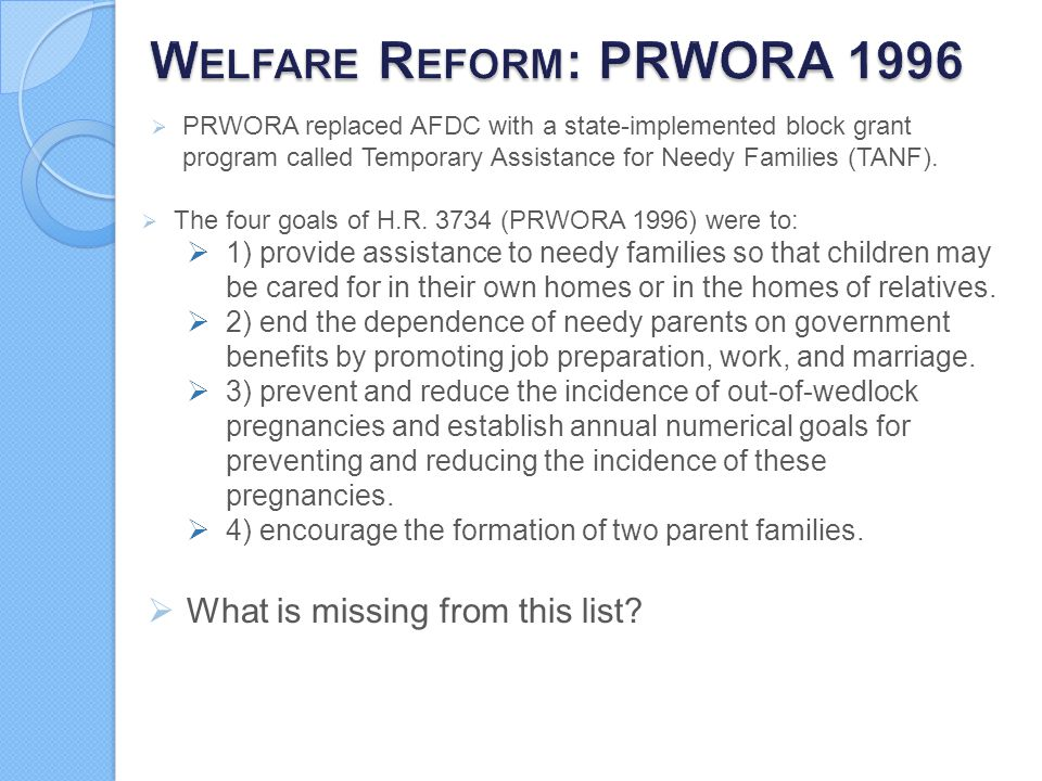 Welfare Reform: PRWORA 1996