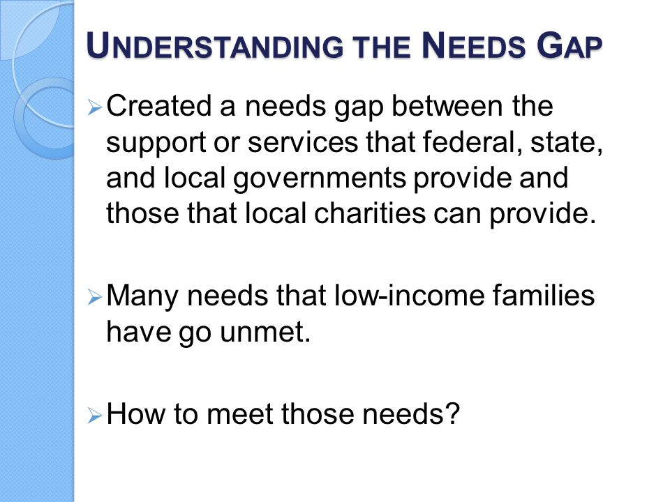 Understanding the Needs Gap