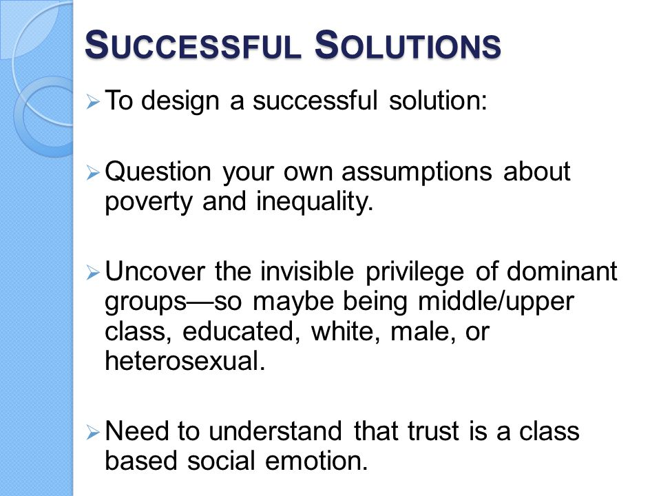 Successful Solutions To design a successful solution: