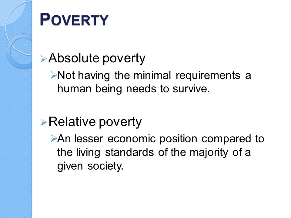 Poverty Absolute poverty Relative poverty