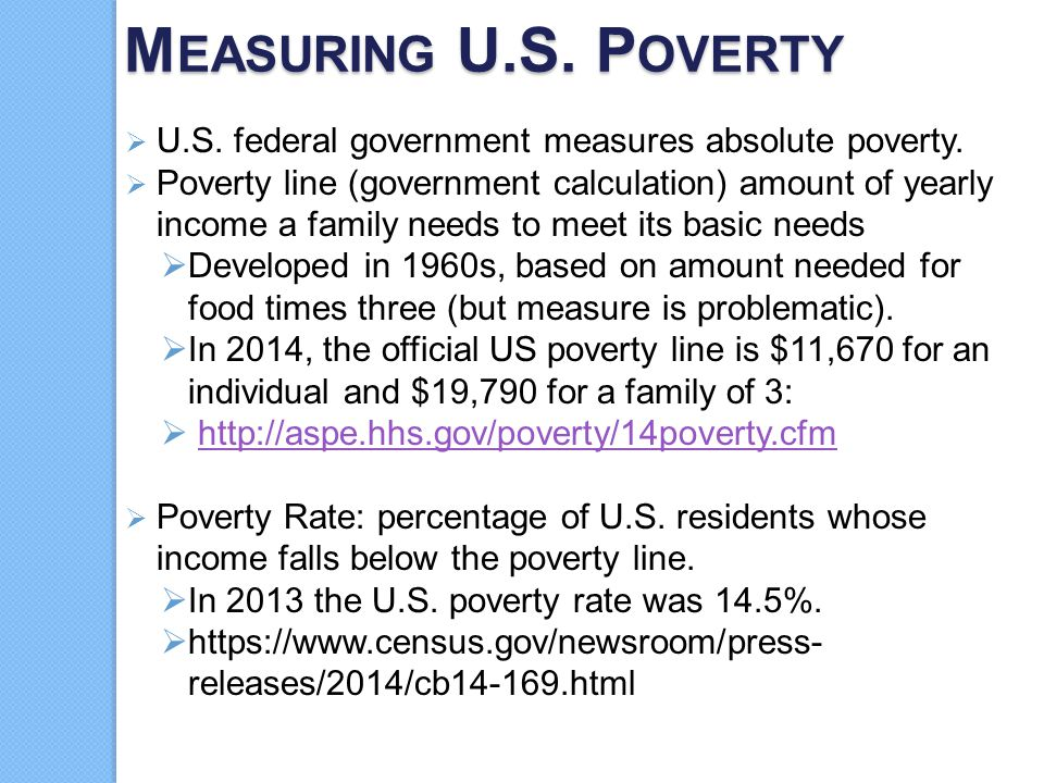 Measuring U.S. Poverty U.S. federal government measures absolute poverty.