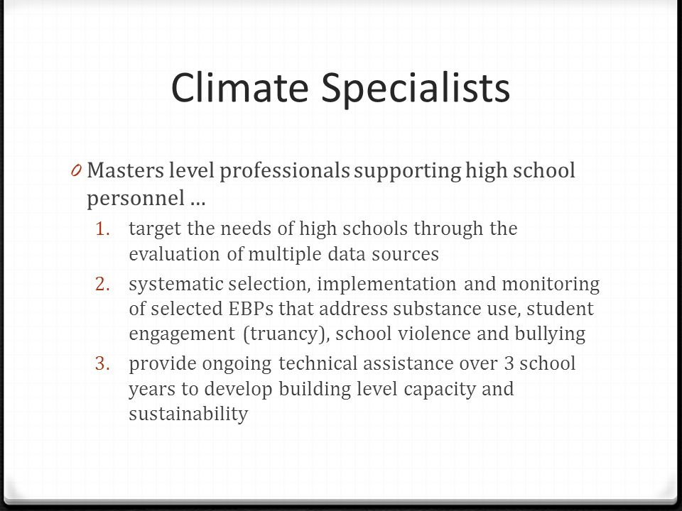 Climate Specialists Masters level professionals supporting high school personnel …