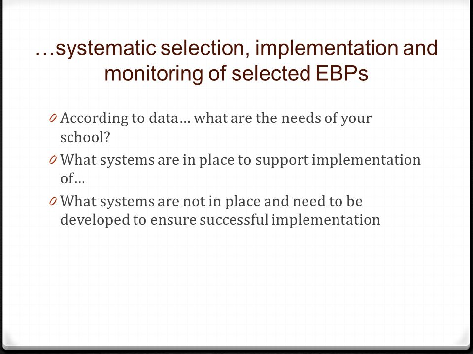 …systematic selection, implementation and monitoring of selected EBPs