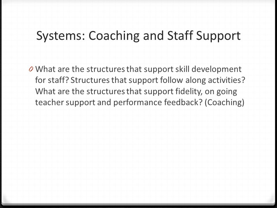Systems: Coaching and Staff Support