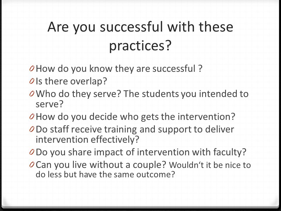 Are you successful with these practices