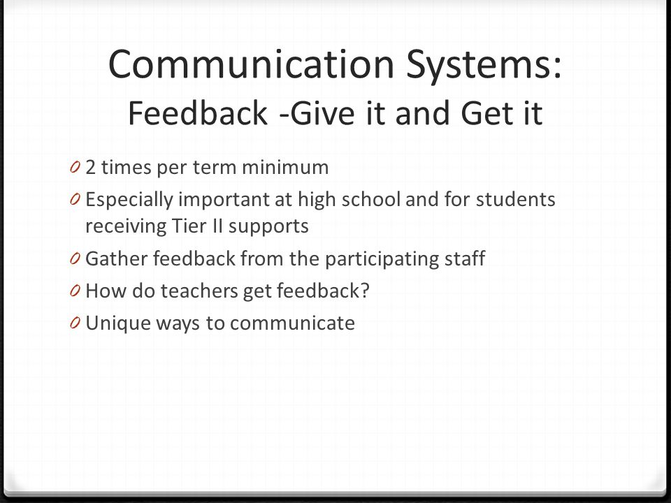 Communication Systems: Feedback -Give it and Get it